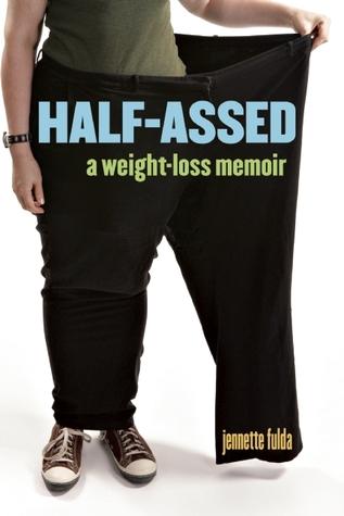 [PDF] [EPUB] Half-Assed: A Weight-Loss Memoir Download by Jennette Fulda