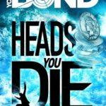 [PDF] [EPUB] Heads You Die (Young Bond, #7) Download