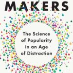 [PDF] [EPUB] Hit Makers: The Science of Popularity in an Age of Distraction Download