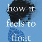 [PDF] [EPUB] How It Feels to Float Download