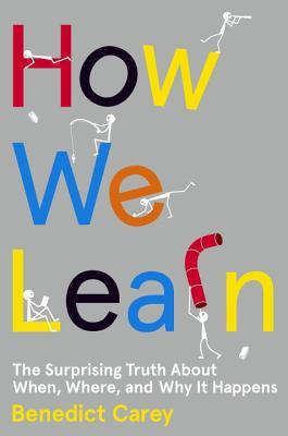 [PDF] [EPUB] How We Learn: The Surprising Truth About When, Where, and Why It Happens Download by Benedict Carey