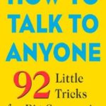 [PDF] [EPUB] How to Talk to Anyone: 92 Little Tricks for Big Success in Relationships Download