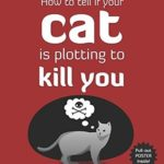 [PDF] [EPUB] How to Tell If Your Cat Is Plotting to Kill You Download