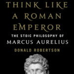 [PDF] [EPUB] How to Think Like a Roman Emperor: The Stoic Philosophy of Marcus Aurelius Download