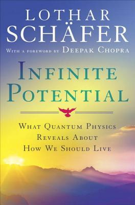 [PDF] [EPUB] Infinite Potential: What Quantum Physics Reveals About How We Should Live Download by Lothar Schäfer