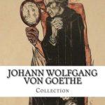 [PDF] [EPUB] Johann Wolfgang Von Goethe, Collection Download