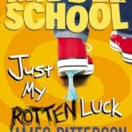 [PDF] [EPUB] Just My Rotten Luck (Middle School #7) Download