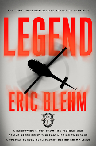 [PDF] [EPUB] Legend: The Incredible Story of Green Beret Sergeant Roy Benavidez's Heroic Mission to Rescue a Special Forces Team Caught Behind Enemy Lines Download by Eric Blehm