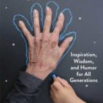 [PDF] [EPUB] Life Lessons from the Oldest  Wisest: Inspiration, Wisdom, and Humor for All Generations Download
