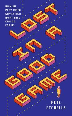[PDF] [EPUB] Lost in a Good Game: Why we play video games and what they do to us Download by Pete Etchells
