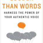 [PDF] [EPUB] Louder than Words: Harness the Power of Your Authentic Voice Download