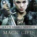 [PDF] [EPUB] Magic Gifts (Kate Daniels, #5.4) Download