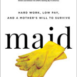 [PDF] [EPUB] Maid: Hard Work, Low Pay, and a Mother's Will to Survive Download