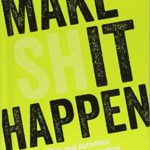 [PDF] [EPUB] Make (Sh) it Happen: Quotes, Tips and Activities for Inspiration and Motivation Download