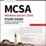 [PDF] [EPUB] McSa Windows Server 2016 Study Guide: Exam 70-740 Download