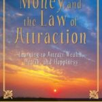 [PDF] [EPUB] Money, and the Law of Attraction: Learning to Attract Wealth, Health, and Happiness [with CD] Download