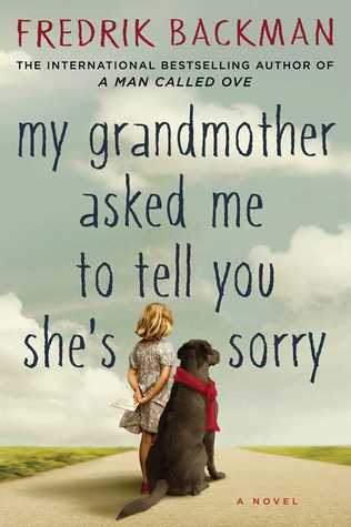 [PDF] [EPUB] My Grandmother Asked Me to Tell You She's Sorry Download by Fredrik Backman