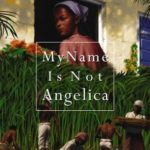 [PDF] [EPUB] My Name is Not Angelica Download