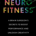 [PDF] [EPUB] Neurofitness: The Real Science of Peak Performance from a College Dropout Turned Brain Surgeon Download