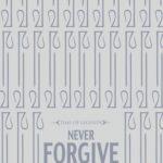 [PDF] [EPUB] Never Forgive Download