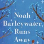 [PDF] [EPUB] Noah Barleywater Runs Away Download