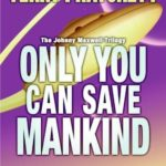 [PDF] [EPUB] Only You Can Save Mankind (Johnny Maxwell, #1) Download