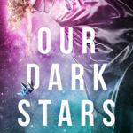 [PDF] [EPUB] Our Dark Stars Download