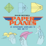 [PDF] [EPUB] Paper Planes: 25 Superdynamic Aeroplanes to Make and Fly Download