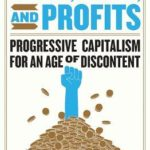 [PDF] [EPUB] People, Power, and Profits: Progressive Capitalism for an Age of Discontent Download
