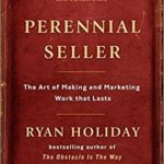 [PDF] [EPUB] Perennial Seller: The Art of Making and Marketing Work That Lasts Download