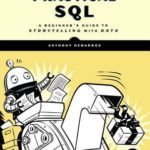 [PDF] [EPUB] Practical SQL: A Beginner's Guide to Storytelling with Data Download