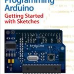 [PDF] [EPUB] Programming Arduino Getting Started with Sketches Download