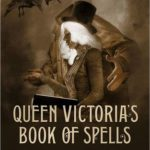 [PDF] [EPUB] Queen Victoria's Book of Spells: An Anthology of Gaslamp Fantasy Download