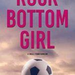 [PDF] [EPUB] Rock Bottom Girl: A Small Town Romantic Comedy Download