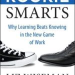 [PDF] [EPUB] Rookie Smarts: Why Learning Beats Knowing in the New Game of Work Download