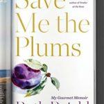 [PDF] [EPUB] Save Me the Plums: My Gourmet Memoir Download