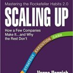[PDF] [EPUB] Scaling Up: How a Few Companies Make It…and Why the Rest Don't (Rockefeller Habits 2.0) Download