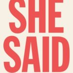 [PDF] [EPUB] She Said: Breaking the Sexual Harassment Story That Helped Ignite a Movement Download