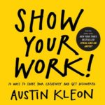 [PDF] [EPUB] Show Your Work!: 10 Ways to Share Your Creativity and Get Discovered Download