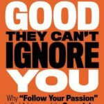 [PDF] [EPUB] So Good They Can't Ignore You: Why Skills Trump Passion in the Quest for Work You Love Download