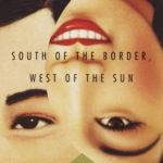 [PDF] [EPUB] South of the Border, West of the Sun Download