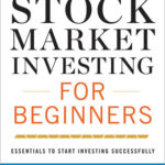 [PDF] [EPUB] Stock Market Investing for Beginners: Essentials to Start Investing Successfully Download