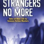 [PDF] [EPUB] Strangers No More: Tales of Alien Life by Science Fiction Masters Isaac Asimov, Philip José Farmer, Marion Zimmer Bradley and More! Download