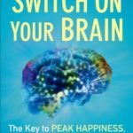 [PDF] [EPUB] Switch On Your Brain: The Key to Peak Happiness, Thinking, and Health Download
