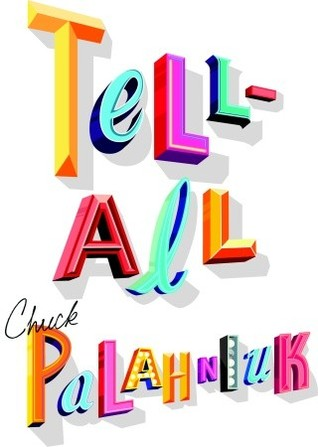 [PDF] [EPUB] Tell-All Download by Chuck Palahniuk