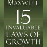 [PDF] [EPUB] The 15 Invaluable Laws of Growth: Live Them and Reach Your Potential Download