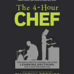 [PDF] [EPUB] The 4-Hour Chef: The Simple Path to Cooking Like a Pro, Learning Anything, and Living the Good Life Download