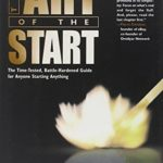 [PDF] [EPUB] The Art of the Start: The Time-Tested, Battle-Hardened Guide for Anyone Starting Anything Download