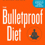 [PDF] [EPUB] The Bulletproof Diet: Lose up to a Pound a Day, Reclaim Energy and Focus, Upgrade Your Life Download
