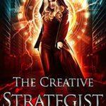 [PDF] [EPUB] The Creative Strategist (Unstoppable Liv Beaufont Book 11) Download